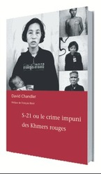 Vente Livre : S-21 ou le Crime impuni des Khmers rouges  - David Chandler