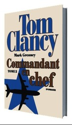 Vente Livre : Commandant en chef, tome 2  - Mark Greaney - Tom Clancy