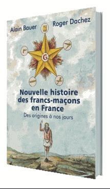 Nouvelle Histoire Des Francs Macons En France Alain Bauer
