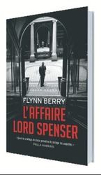 Vente Livre : L'affaire Lord Spenser  - Flynn Berry
